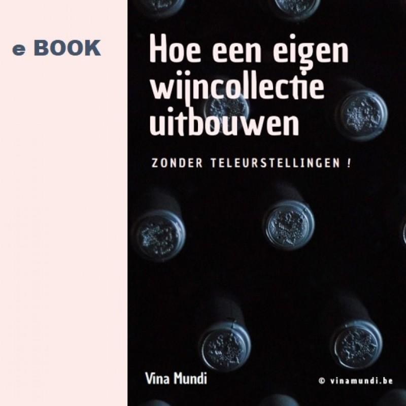 Een eigen wijncollectie uitbouwen - ZONDER TELEURSTELLINGEN !